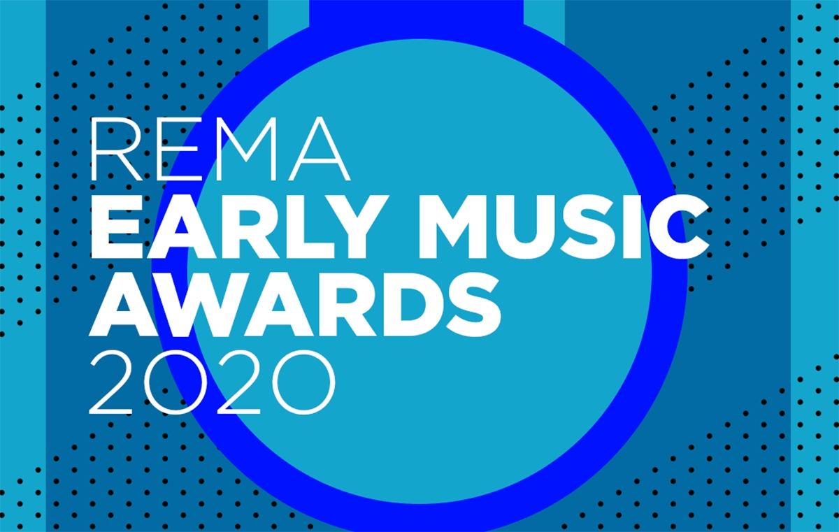 REMA 2020 EARLY MUSIC AWARDS